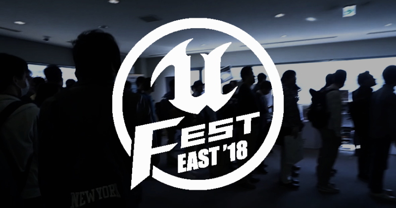 UNREAL FEST EAST 2018に出展!(追記あり)